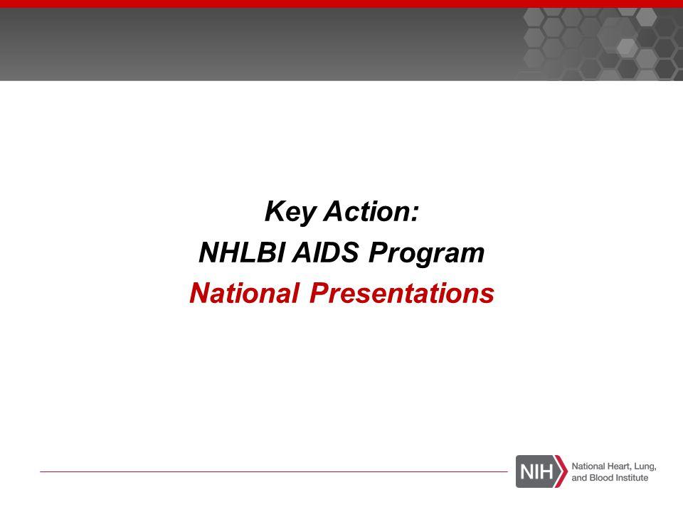 Key Action: NHLBI AIDS Program National Presentations