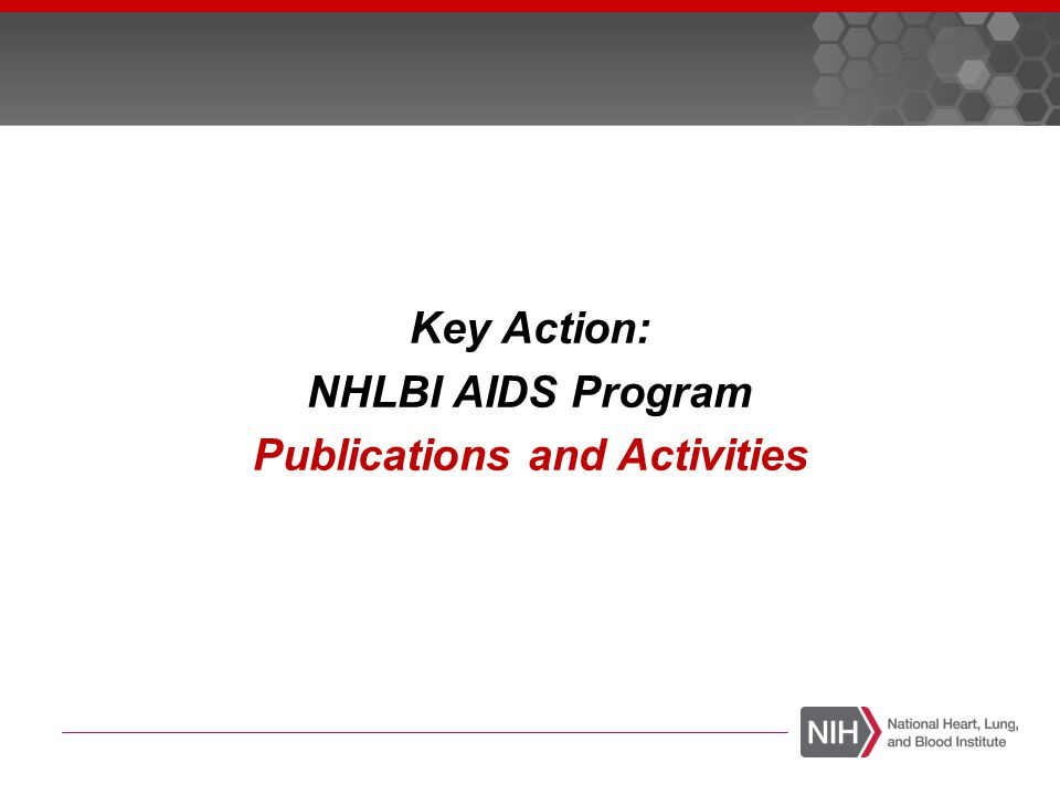 Key Action: NHLBI AIDS Program Publications and Activities
