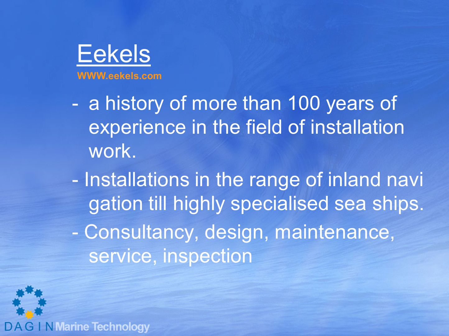 Eekels -a history of more than 100 years of experience in the field of installation work.
