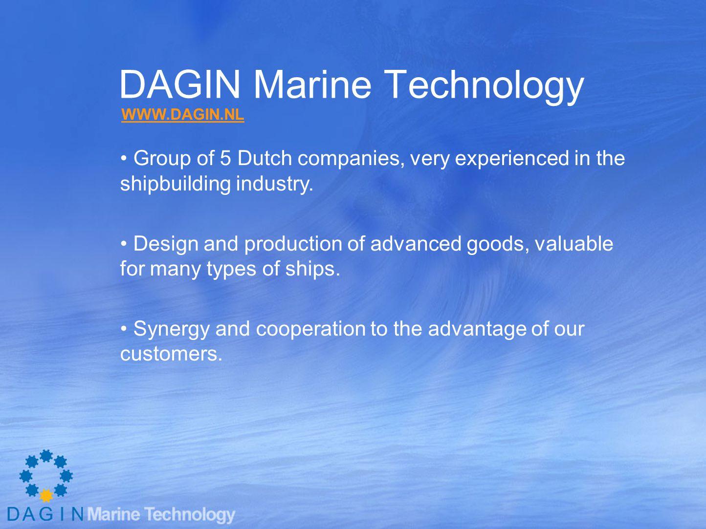 DAGIN Marine Technology 1.Börger 2. Benes Machinefabriek 3.