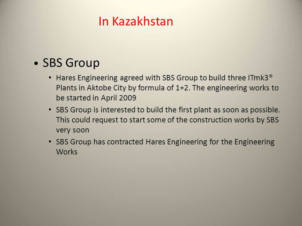 In Kazakhstan SBS Group Hares Engineering agreed with SBS Group to build three ITmk3® Plants in Aktobe City by formula of 1+2.