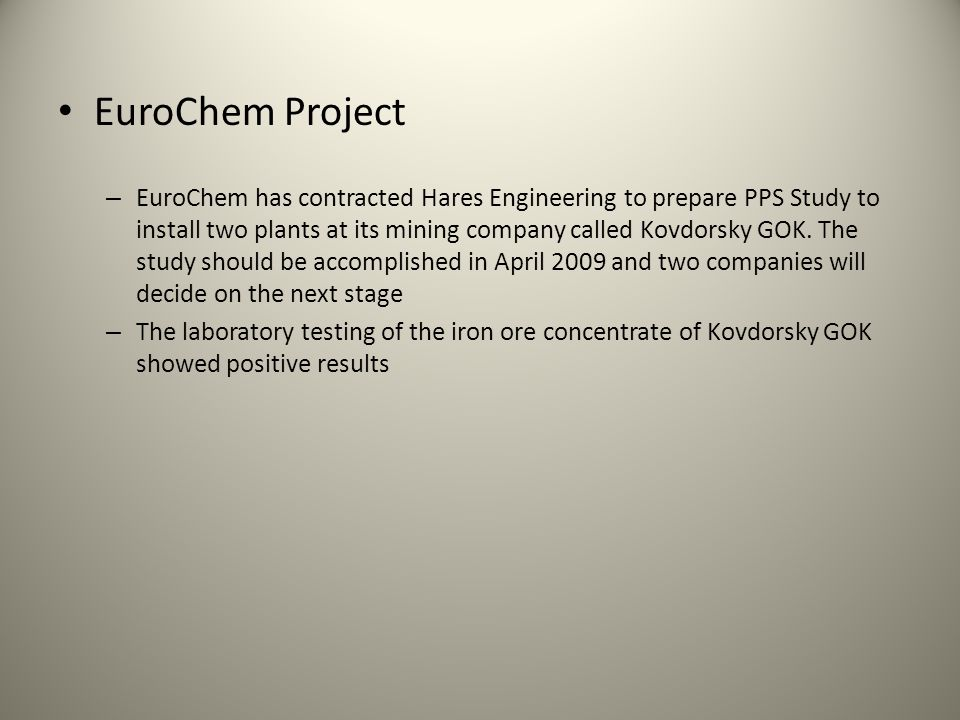 EuroChem Project – EuroChem has contracted Hares Engineering to prepare PPS Study to install two plants at its mining company called Kovdorsky GOK.