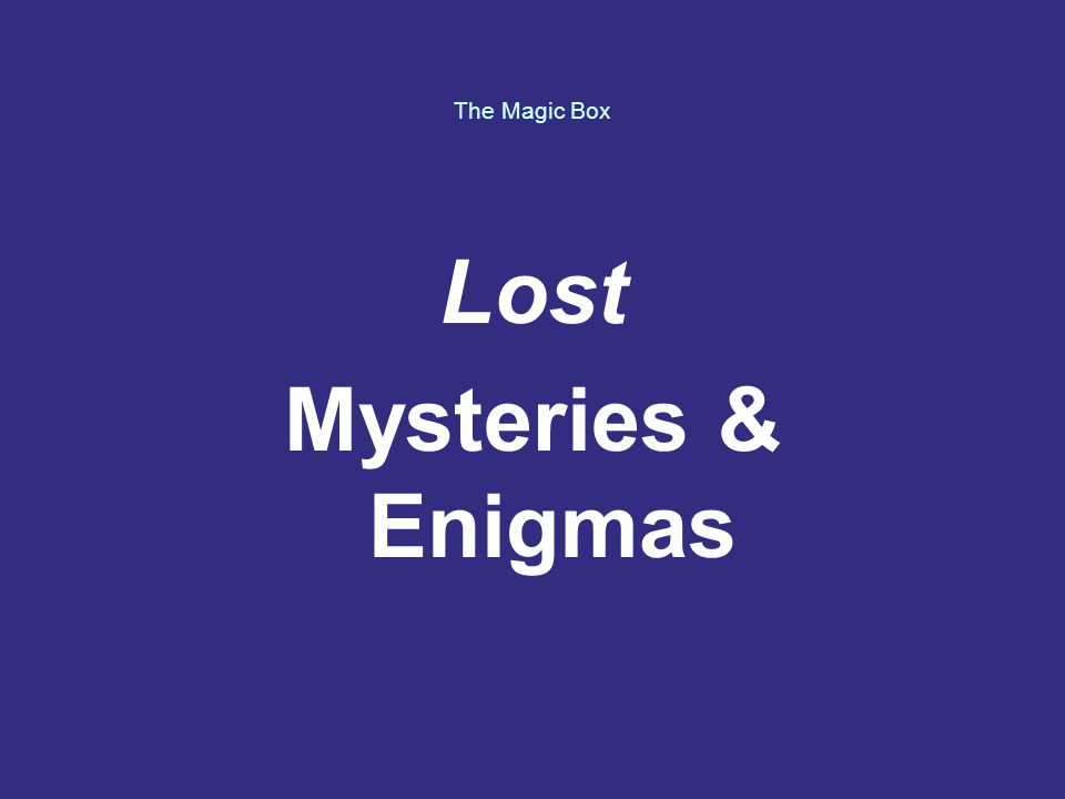 Lost Mysteries & Enigmas