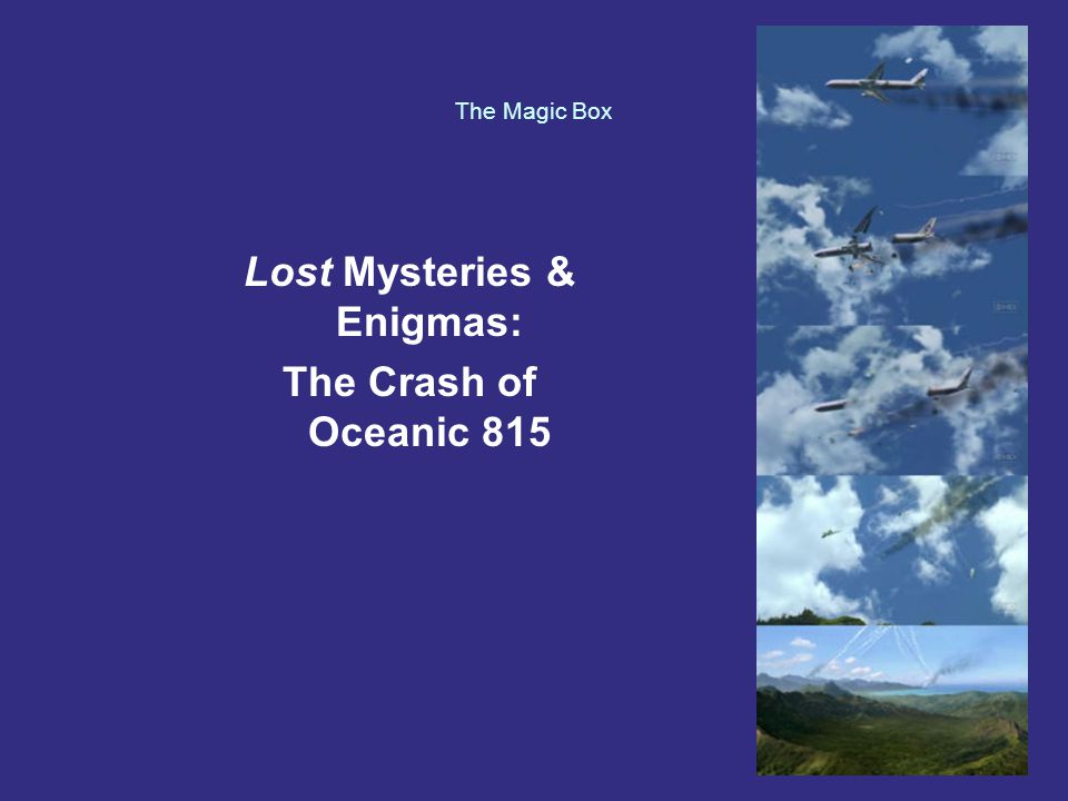The Magic Box Lost Mysteries & Enigmas: The Crash of Oceanic 815