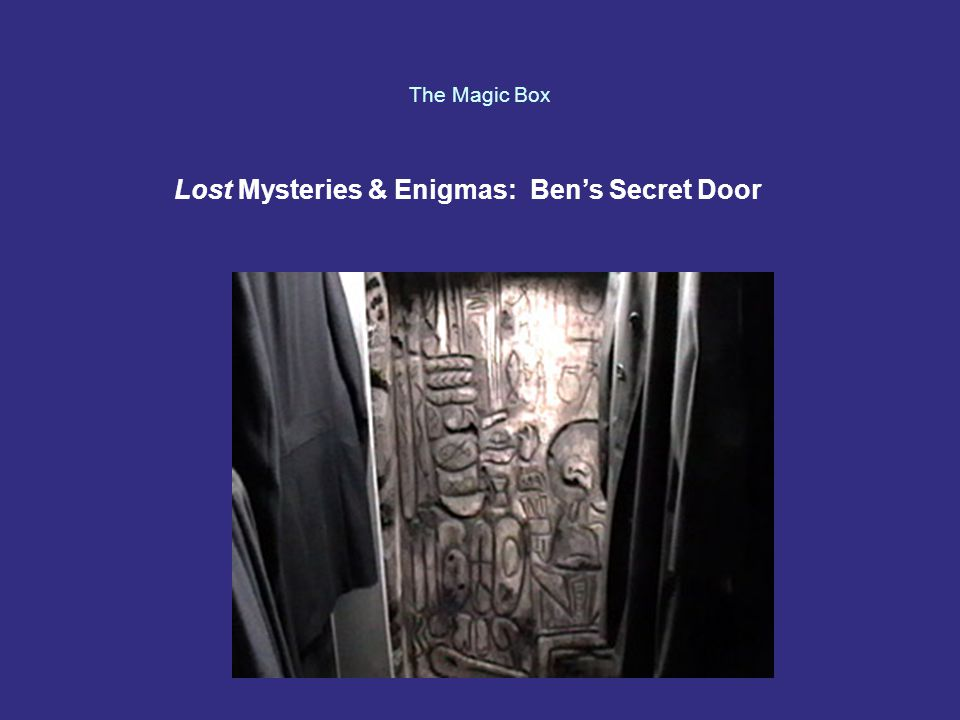 The Magic Box Lost Mysteries & Enigmas: Ben's Secret Door