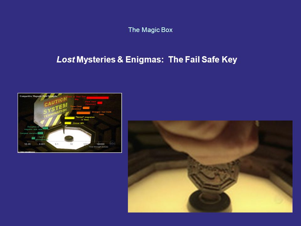 The Magic Box Lost Mysteries & Enigmas: The Fail Safe Key
