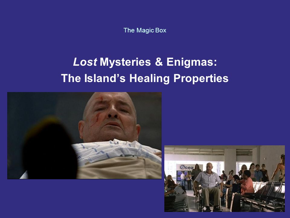 The Magic Box Lost Mysteries & Enigmas: The Island's Healing Properties