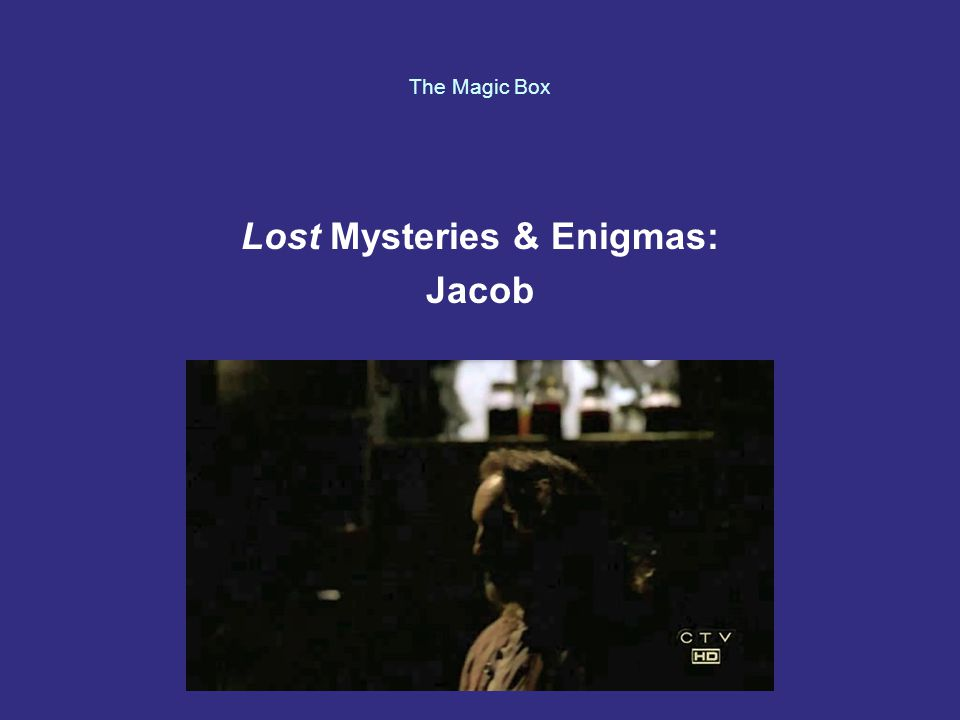 The Magic Box Lost Mysteries & Enigmas: Jacob