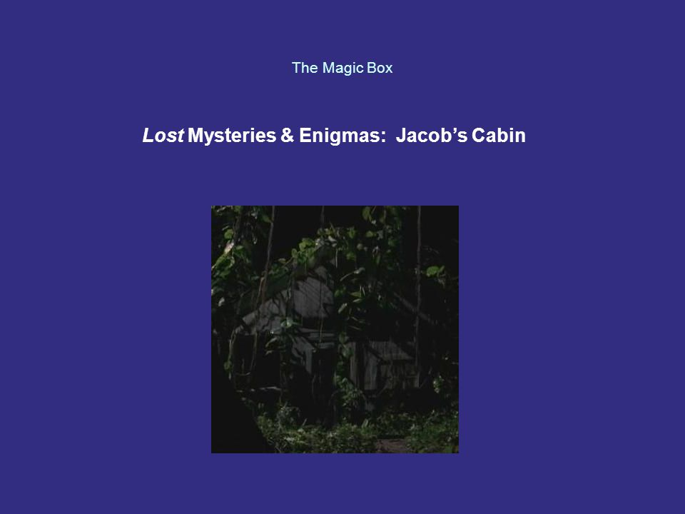 The Magic Box Lost Mysteries & Enigmas: Jacob's Cabin