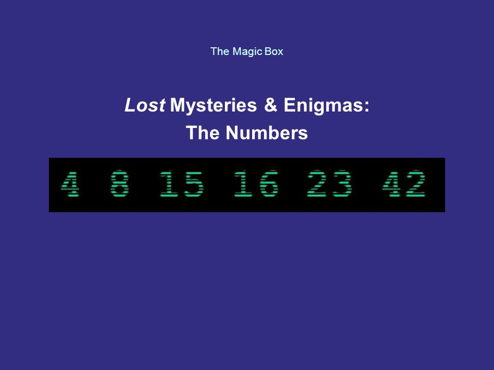 The Magic Box Lost Mysteries & Enigmas: The Numbers