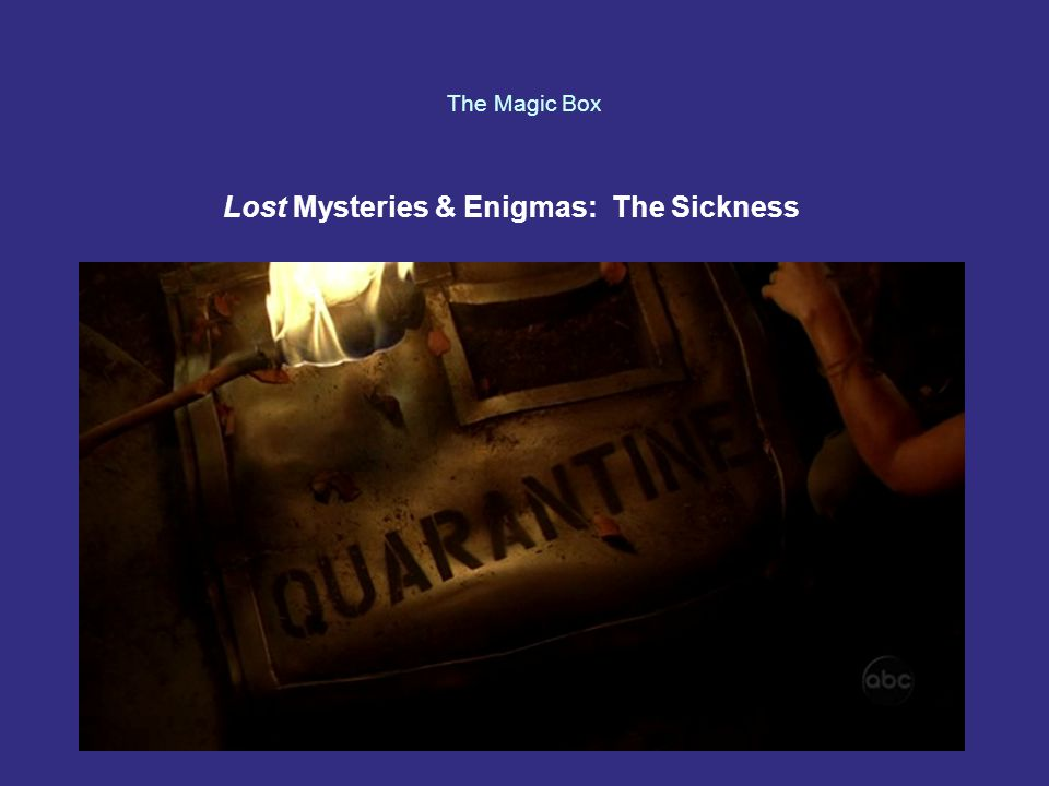 The Magic Box Lost Mysteries & Enigmas: The Sickness