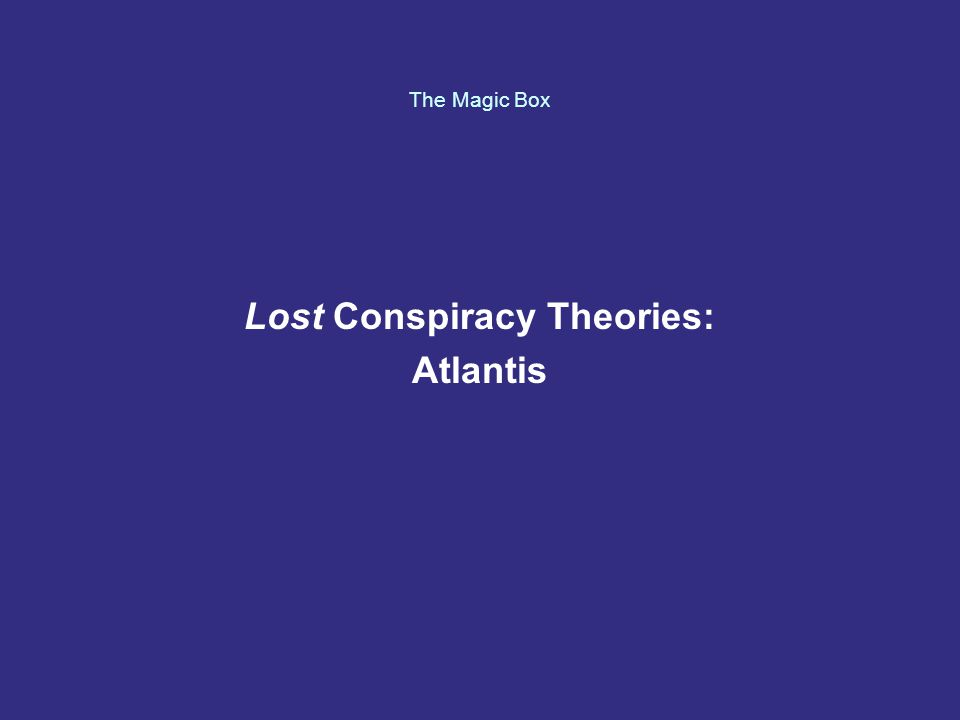 The Magic Box Lost Conspiracy Theories: Atlantis