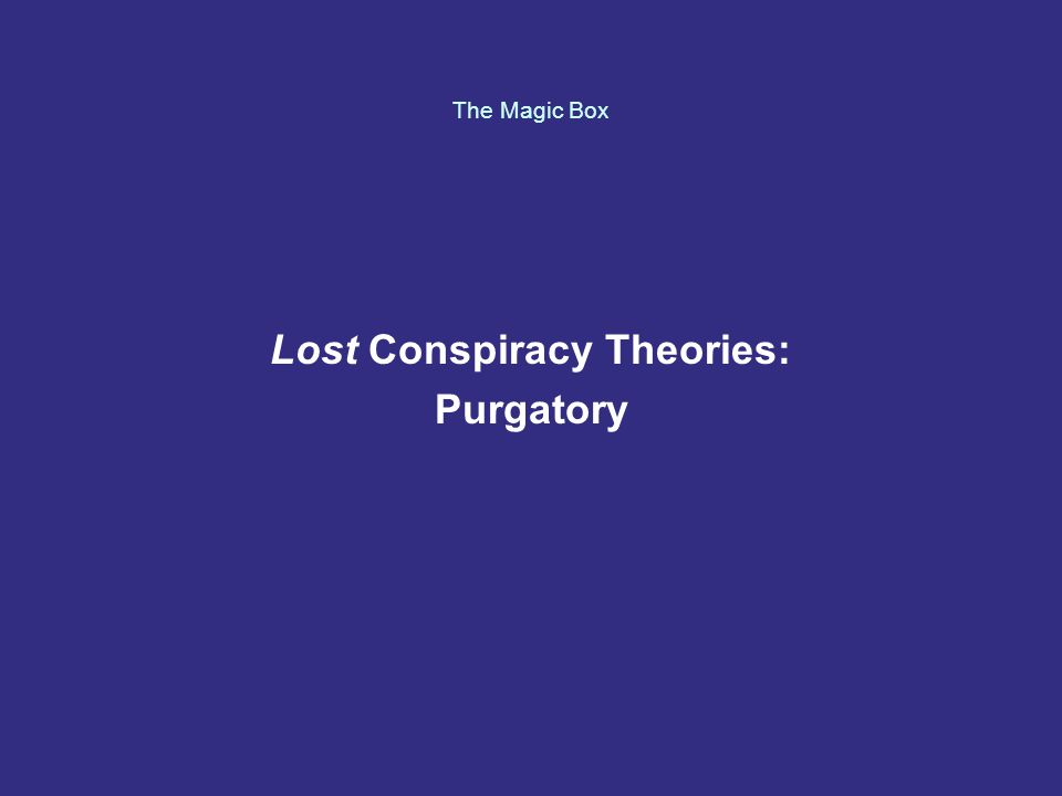 The Magic Box Lost Conspiracy Theories: Purgatory