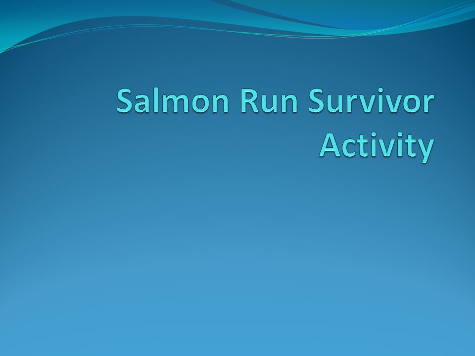 Chinook Salmonid Adults Habitat: Open Ocean Duration: 2-4 years Swim back upstream to orignial hatching ground Smoltification period Swimming downstream from fresh water to salt water habitat Adults find partners, lay eggs, and die.