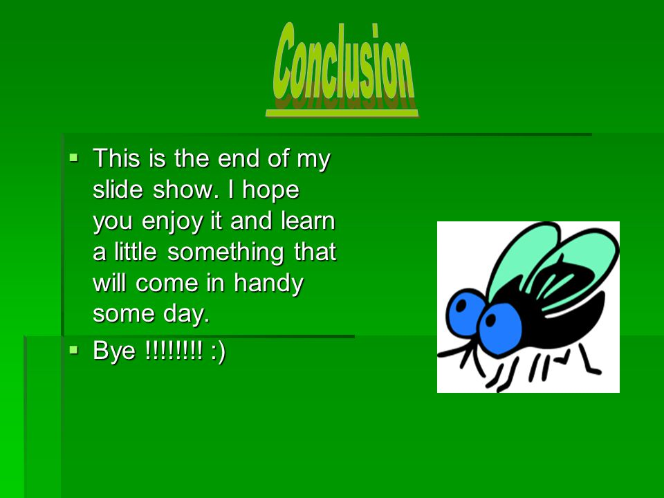  This is the end of my slide show.
