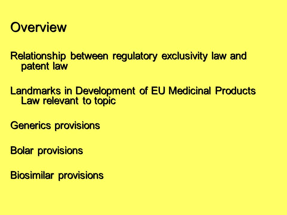 Relationship of regulatory exclusivity law to patent law Both types designed to create incentives to innovation.