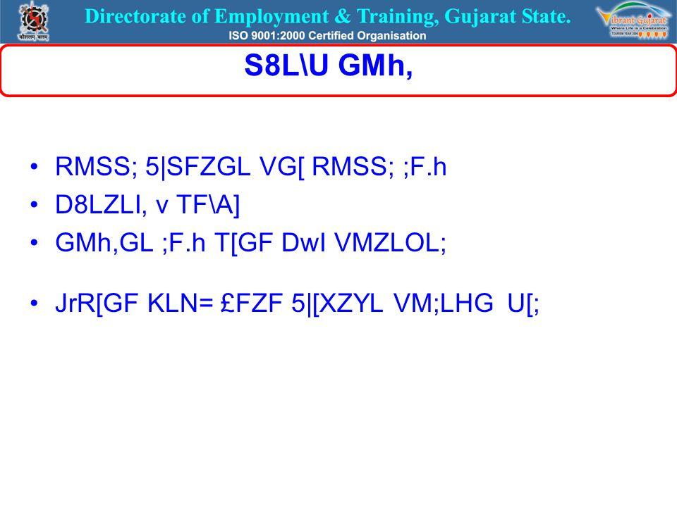 S8L\U GMh, RMSS; 5|SFZGL VG[ RMSS; ;F.h D8LZLI, v TF\A] GMh,GL ;F.h T[GF DwI VMZLOL; JrR[GF KLN= £FZF 5|[XZYL VM;LHG U[;