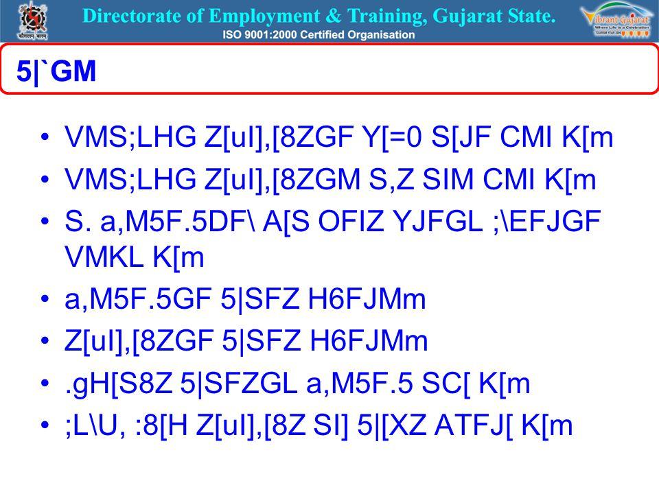 5|`GM VMS;LHG Z[uI],[8ZGF Y[=0 S[JF CMI K[m VMS;LHG Z[uI],[8ZGM S,Z SIM CMI K[m S.
