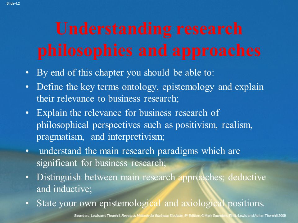 Slide 4.2 Saunders, Lewis and Thornhill, Research Methods for Business Students, 5 th Edition, © Mark Saunders, Philip Lewis and Adrian Thornhill 2009