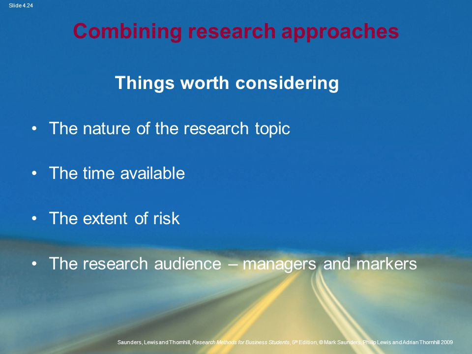 Slide 4.24 Saunders, Lewis and Thornhill, Research Methods for Business Students, 5 th Edition, © Mark Saunders, Philip Lewis and Adrian Thornhill 200