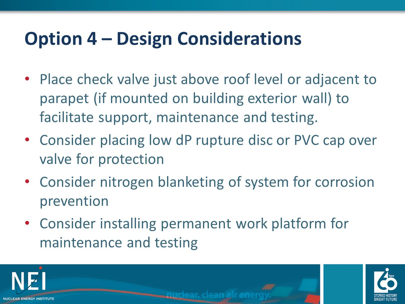 Option 4 – Design Considerations Place check valve just above roof level or adjacent to parapet (if mounted on building exterior wall) to facilitate s
