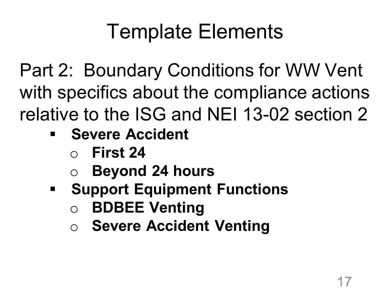 Template Elements Part 2: Boundary Conditions for WW Vent with specifics about the compliance actions relative to the ISG and NEI 13-02 section 2  Se