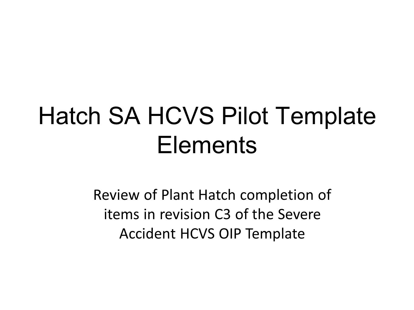 Hatch SA HCVS Pilot Template Elements Review of Plant Hatch completion of items in revision C3 of the Severe Accident HCVS OIP Template