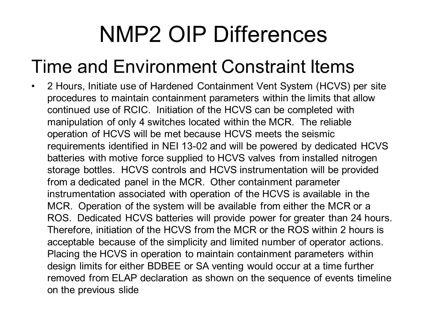 NMP2 OIP Differences Time and Environment Constraint Items 2 Hours, Initiate use of Hardened Containment Vent System (HCVS) per site procedures to mai
