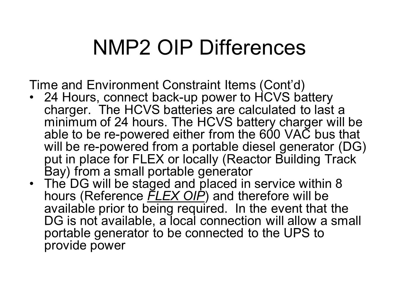 NMP2 OIP Differences Time and Environment Constraint Items (Cont'd) 24 Hours, connect back-up power to HCVS battery charger. The HCVS batteries are ca