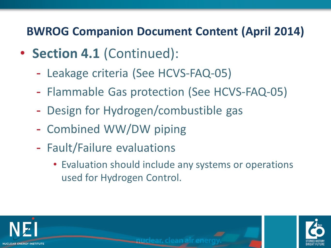 BWROG Companion Document Content (April 2014) Section 4.1 (Continued): -Leakage criteria (See HCVS-FAQ-05) -Flammable Gas protection (See HCVS-FAQ-05)