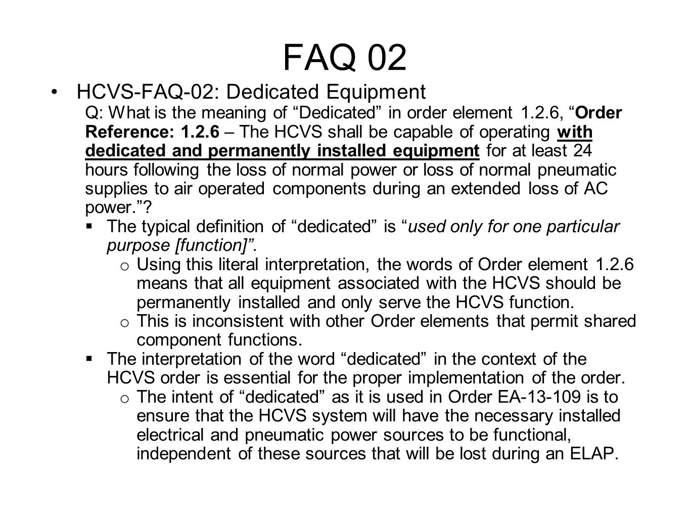 "FAQ 02 HCVS-FAQ-02: Dedicated Equipment Q: What is the meaning of ""Dedicated"" in order element 1.2.6, ""Order Reference: 1.2.6 – The HCVS shall be capa"