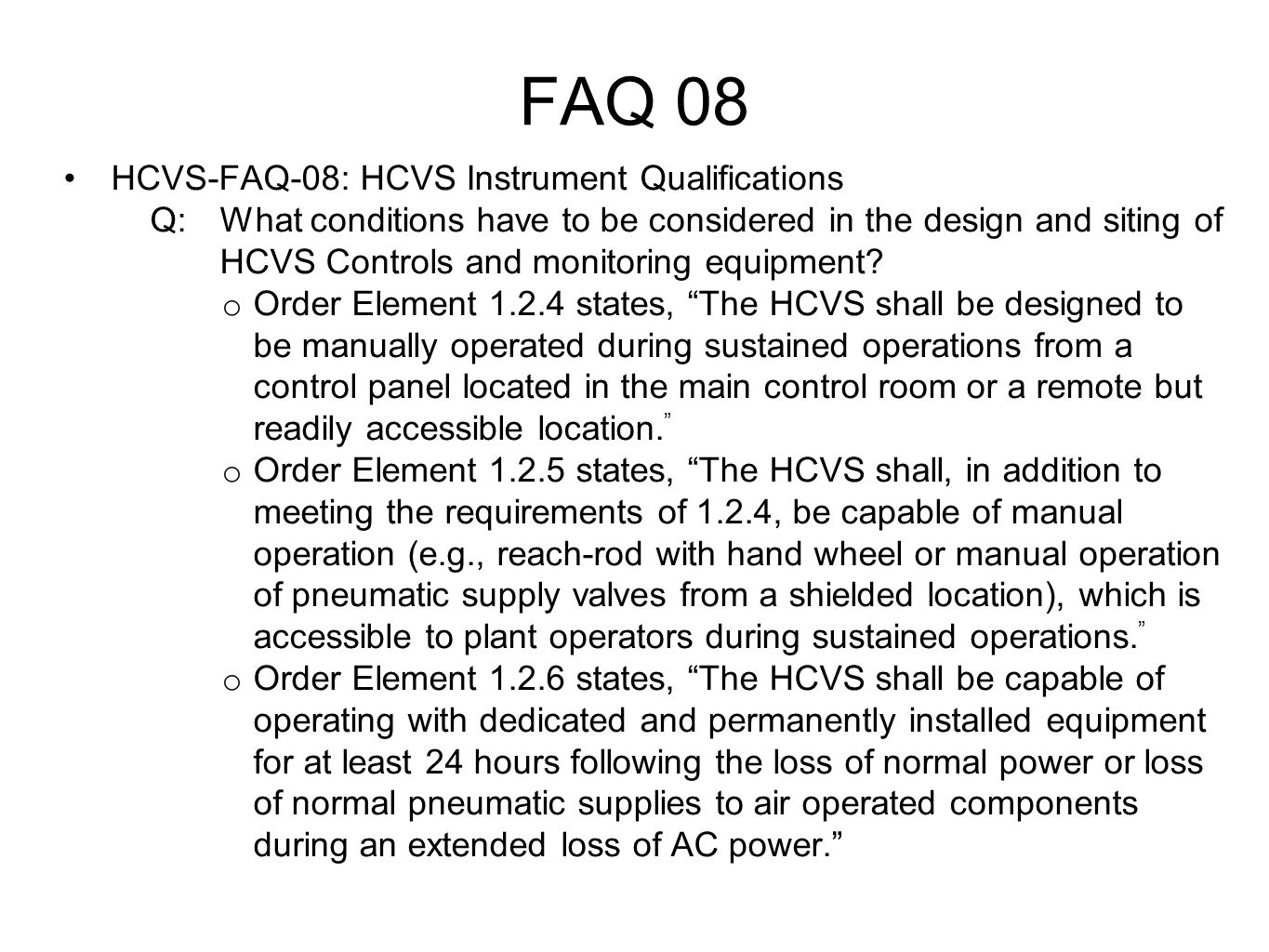 FAQ 08 HCVS-FAQ-08: HCVS Instrument Qualifications Q:What conditions have to be considered in the design and siting of HCVS Controls and monitoring eq