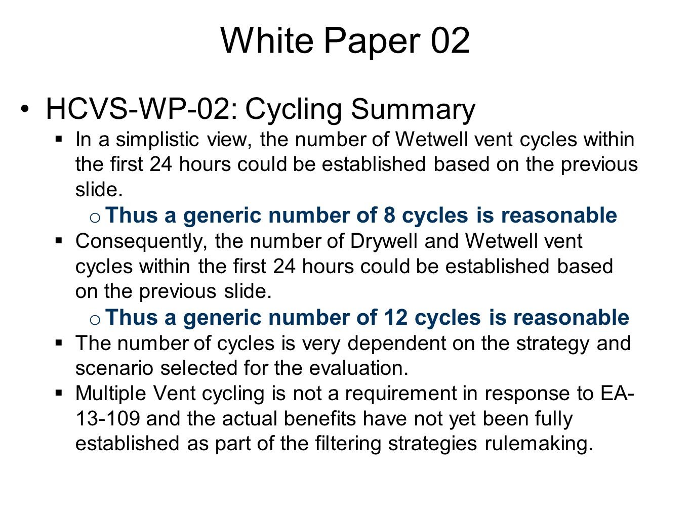 White Paper 02 HCVS-WP-02: Cycling Summary  In a simplistic view, the number of Wetwell vent cycles within the first 24 hours could be established ba