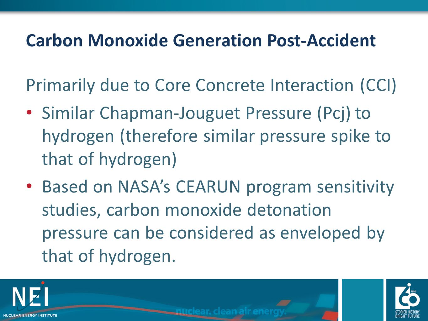 Carbon Monoxide Generation Post-Accident Primarily due to Core Concrete Interaction (CCI) Similar Chapman-Jouguet Pressure (Pcj) to hydrogen (therefor