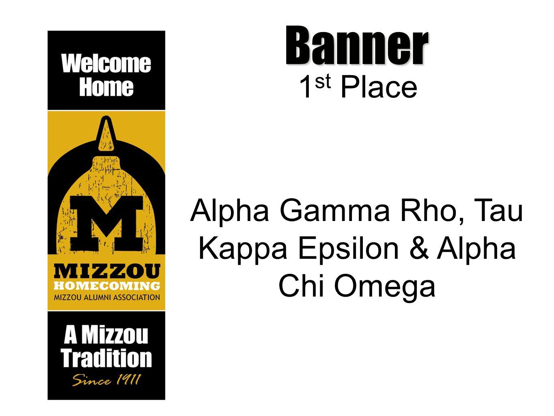 Banner 1 st Place Alpha Gamma Rho, Tau Kappa Epsilon & Alpha Chi Omega