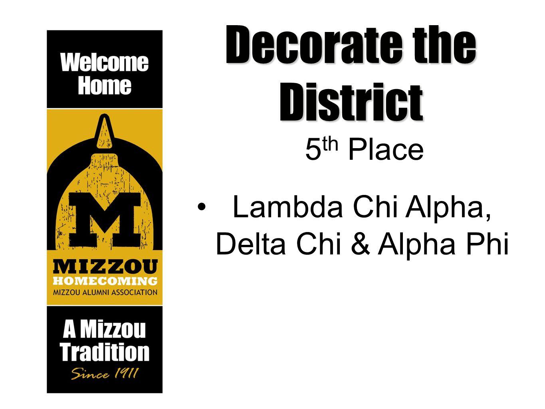 5 th Place Lambda Chi Alpha, Delta Chi & Alpha Phi