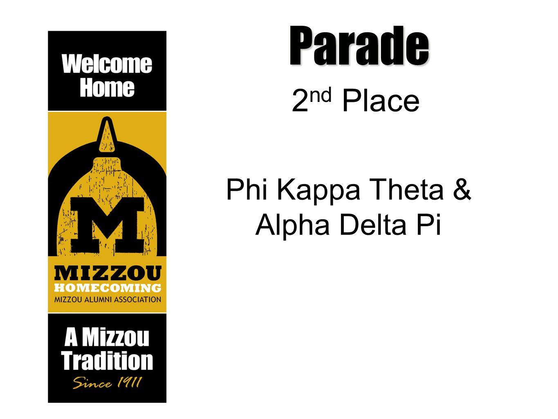 Parade 2 nd Place Phi Kappa Theta & Alpha Delta Pi