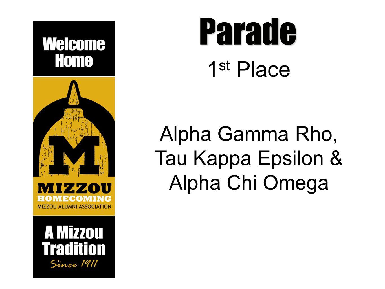 Parade 1 st Place Alpha Gamma Rho, Tau Kappa Epsilon & Alpha Chi Omega