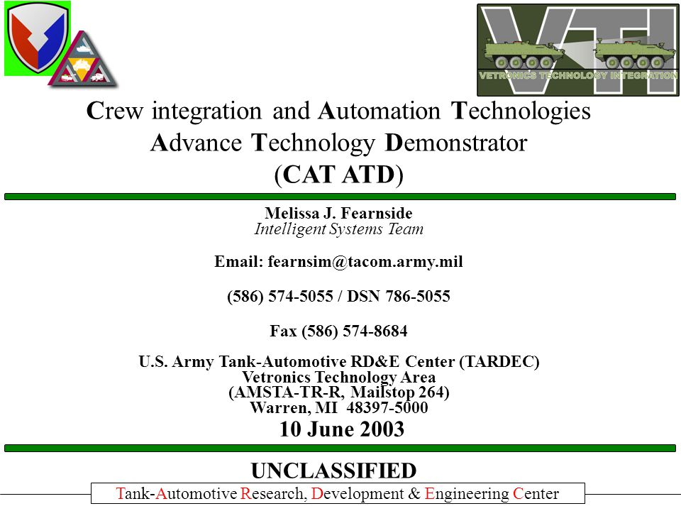 Crew integration and Automation Technologies Advance Technology Demonstrator (CAT ATD) UNCLASSIFIED 10 June 2003 Melissa J.