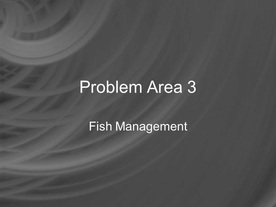 How should fry be cared for.Fry –Immature fish –Must be protected by predators.