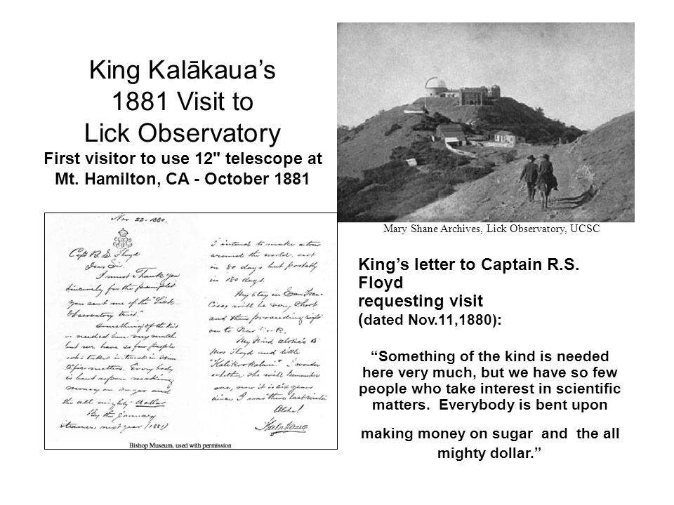 King Kalākaua's 1881 Visit to Lick Observatory First visitor to use 12 telescope at Mt.