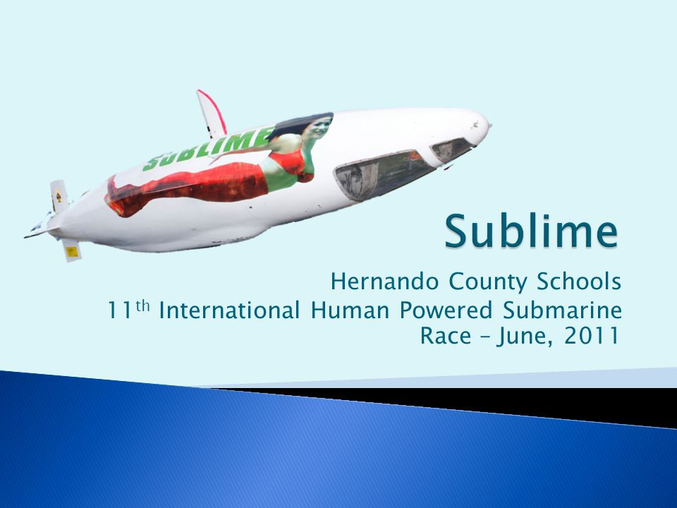 Hernando County Schools 11 th International Human Powered Submarine Race – June, 2011
