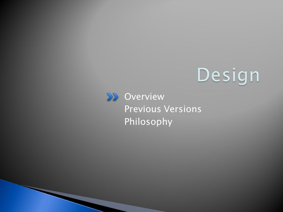 Overview Previous Versions Philosophy