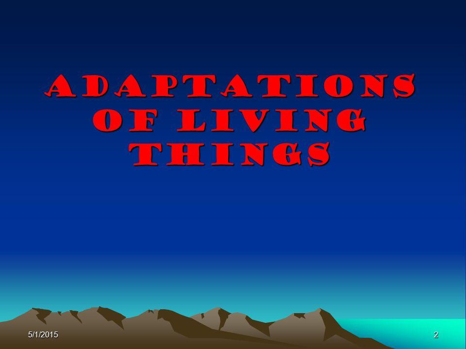 2 Adaptations of Living Things