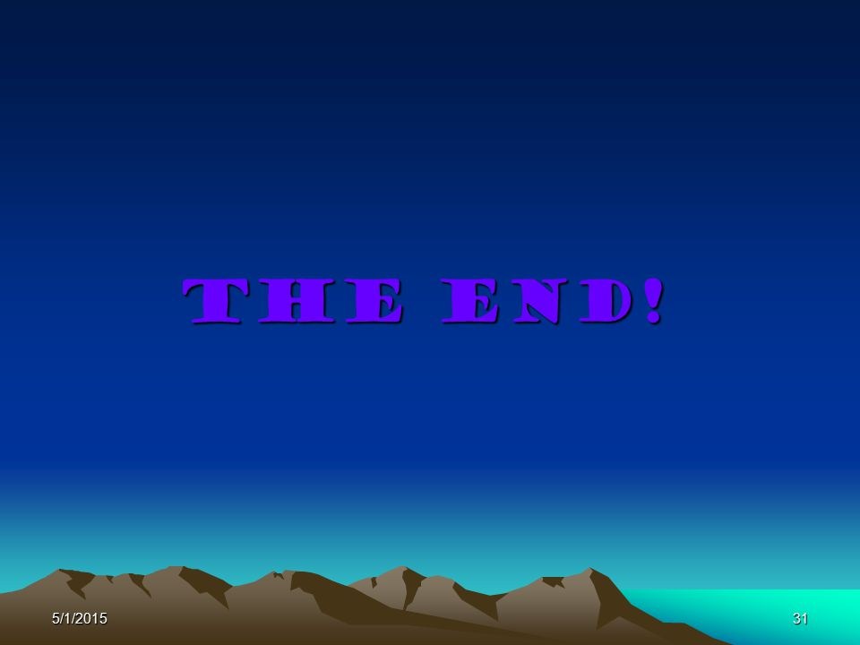 5/1/201531 The end!