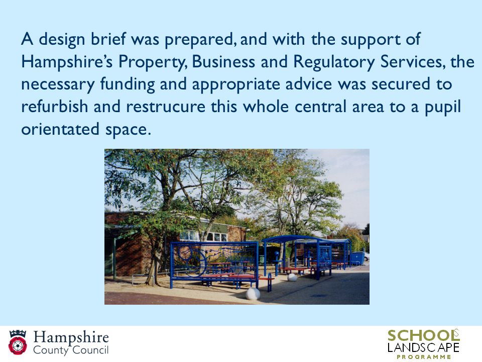 A design brief was prepared, and with the support of Hampshire's Property, Business and Regulatory Services, the necessary funding and appropriate advice was secured to refurbish and restrucure this whole central area to a pupil orientated space.