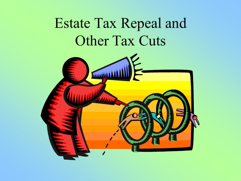 Estate Tax Repeal and Other Tax Cuts