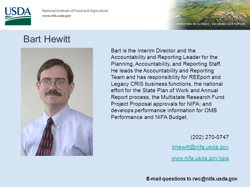 Bart Hewitt Bart is the Interim Director and the Accountability and Reporting Leader for the Planning, Accountability, and Reporting Staff. He leads t