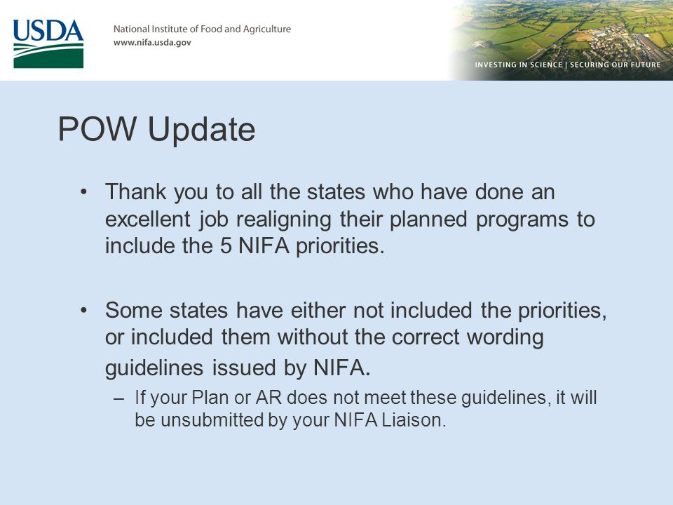 POW Update Thank you to all the states who have done an excellent job realigning their planned programs to include the 5 NIFA priorities. Some states
