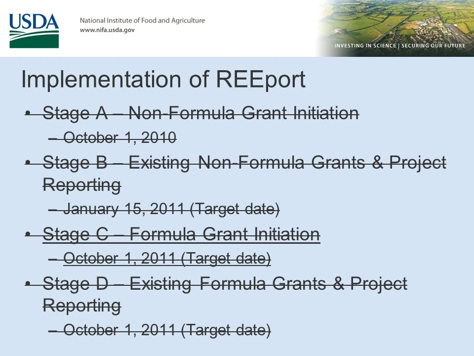 Implementation of REEport Stage A – Non-Formula Grant Initiation –October 1, 2010 Stage B – Existing Non-Formula Grants & Project Reporting –January 1